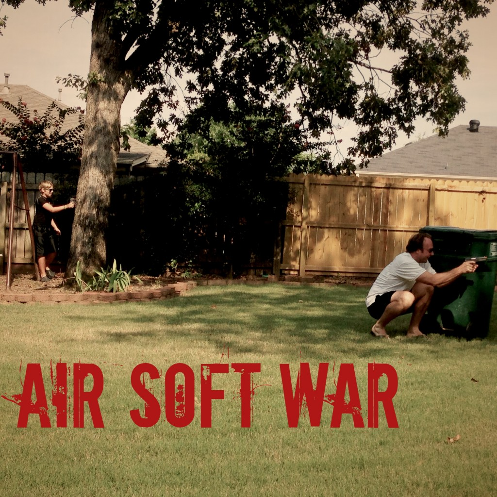 Air soft wars with friends. Classic.